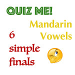 Quiz – Vowels 6 Simple Finals